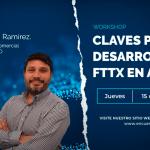Ya está online la grabación del Webinar: Claves para el desarrollo de redes FTTX en Argentina