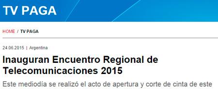 24/06/2015 - Inauguran Encuentro Regional de Telecomunicaciones 2015